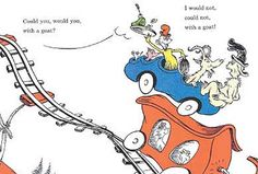 Green eggs and ham dr seuss (would you could you with a goat?)