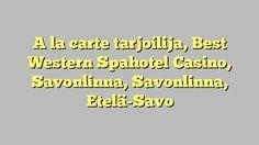 A la carte tarjoilija, Best Western Spahotel Casino, Savonlinna, Savonlinna, Etelä-Savo
