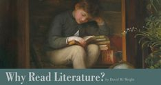Why read literature? Of what value is literature?