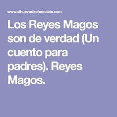 Los Reyes Magos son de verdad (Un cuento para padres). Reyes Magos.