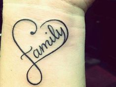 Family Word with Heart Tattoo On Wrist Infinity, Body Art Tattoos, Mother And Father, Infinite