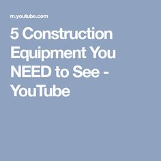 5 Construction Equipment You NEED to See - YouTube