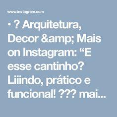 """• 🎨 Arquitetura, Decor & Mais on Instagram: """"E esse cantinho? Liiindo, prático e funcional! ☺️❤ mais um projeto da nossa #GeraçãoCarolCantelli ❤☺ Autoria de @araujoebarbera.arqeng 🦉❤…"""""""
