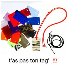 Sabine be accessories • Be Tag'  Chosen and composed your tag' among all acetate colors of the collection Sabine be and its 13 silicone cords colors.