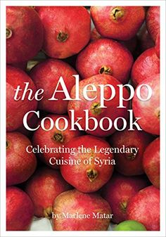 The Aleppo Cookbook Celebrating the Legendary Cuisine of Syria -- Find out more about the great product at the image link.Note:It is affiliate link to Amazon.