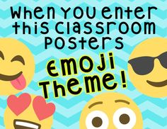 """This is a set of posters with an emoji theme, that can be used to decorate the outside or inside of the classroom These can be used on a bulletin board, a wall in the classroom or a door. This set include three different color chevron borders for """"when you enter this classroom."""