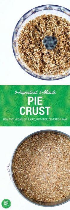 3-Ingredient, 5-Minute, Nut-Free Paleo Pie Crust | WIN-WINFOOD.com #healthy #vegan #raw #paleo #glutenfree #nutfree #oilfree