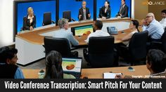 Video Conference Transcription: Smart Pitch For Your Content - Woolance #Transcription https://www.woolance.com/service/transcription