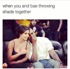 Babe * I hate when they use bae !