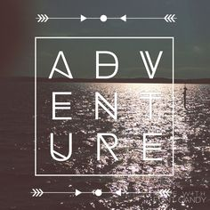 """""""Life is either a great adventure or nothing."""" ~Helen Keller"""