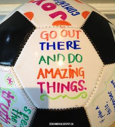 zen shmen!: Inspirational Soccer Ball  do this for brian's girls