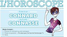 L'horoscope à lire à un connard ou à une connasse.