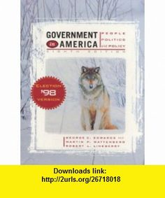 Government in America Election Edition (9780321044860) George C. Edwards, Martin P. Wattenberg, Robert L. Lineberry , ISBN-10: 032104486X  , ISBN-13: 978-0321044860 ,  , tutorials , pdf , ebook , torrent , downloads , rapidshare , filesonic , hotfile , megaupload , fileserve