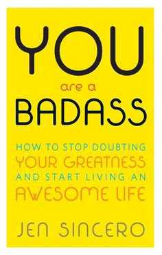 You Are a Badass: How to Stop Doubting Your Greatness and Start Living an Awesome Life:Amazon:Kindle Store