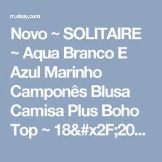 Novo ~ SOLITAIRE ~ Aqua Branco E Azul Marinho Camponês Blusa Camisa Plus Boho Top ~ 18/20/1X  | eBay