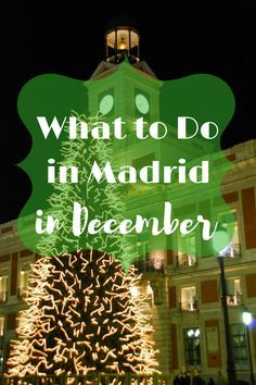 Visting Madrid in December? Here are a few things to do and look out for!