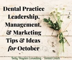 Dental Office Practice Management, Leadership, and Marketing Tips and Ideas for October 2019 Dental Kids, Children's Dental, Dental Offices, Dental Practice Management, Customer Service Week, Dental Health Month, Continuing Education, Orthodontics, Dentistry