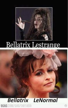 Bellatrix Lestrange...  Bellatrix LeNormal...