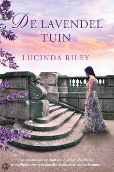 Tip van Tamara: De lavendeltuin - Lucinda Riley - Books To Read, My Books, Always Judging, Book Writer, Reading Challenge, Great Books, My Favorite Color, Cover Design, This Book