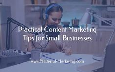 10 Practical Content Marketing Tips for Small Businesses