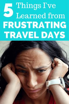 5 Things I've Learned From Frustrating Travel Days http://www.angloitalianfollowus.com/frustrating-travel-days #wanderlust #backpacking #traveling