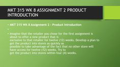 MKT 315 WK 8 ASSIGNMENT 2 PRODUCT INTRODUCTION  #https://youtu.be/zykZGwyx7EE
