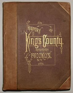 History of Kings County Including Brooklyn, New York, cover