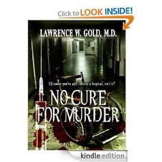Amazon.com: No Cure for Murder (Brier Hospital Series) eBook: Lawrence Gold, Diana Rubino, Donna Eastman, Dawné Dominique: Kindle Store