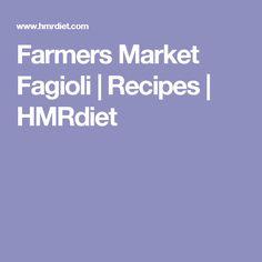 Farmers Market Fagioli | Recipes | HMRdiet