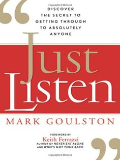 Just Listen: Discover the Secret to Getting Through to Absolutely Anyone by Mark Goulston http://www.amazon.co.uk/dp/0814414036/ref=cm_sw_r_pi_dp_hqpvub1BQF5NM