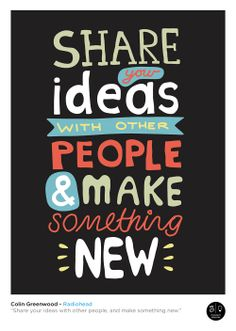 "Colin Greenwood - Radiohead, ""Share your ideas with other people, and make something new."""