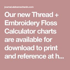 Our new Thread + Embroidery Floss Calculator charts are available for download to print and reference at home. This is a new tool that can be used to determine how much thread is needed for reverse appliqué and negative reverse appliqué on different garments using different stencils plus how much embroidery floss is needed for... Read on