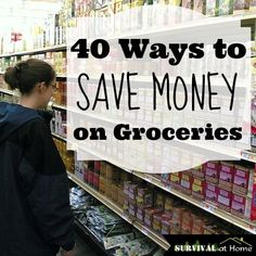This is awesome! Some of these apply to budgeting in general! 40 Ways to Save Money on Groceries.