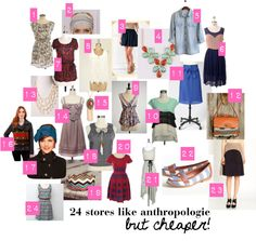 Randomly came across this - a list of stores similar to anthropologie but without the steep price tags. SO helpful.