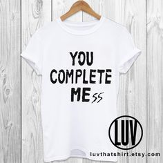 YOU COMPLETE MEss Tee