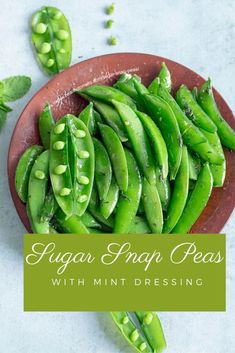 10-min Sugar Snap Peas in a mint and ginger dressing #healingtomato #sugarsnappeas #snappeas #mint #ginger