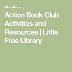 Action Book Club Activities and Resources | Little Free Library