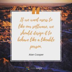 """""""If we want users to like our software, we should design it to behave like a likeable person."""" - Alan Cooper⠀  #Startups #Quotes #Inspiration #Entrepreneur #Hustle #Inspirationalquotes #Entrepreneurlife #Businessconclave #Programming #Coder #Developers #Technology #Software  #businessowners #businessowner Technology Quotes, How To Be Likeable, Startups, Programming, Hustle, Entrepreneur, Software, Inspiration, Instagram"""