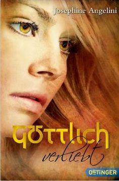 Göttlich-Trilogie 3: Göttlich verliebt von Josephine Angelini