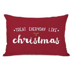 Found it at Wayfair.ca - Treat Everday like Christmas Lumbar Pillow