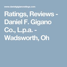 Ratings, Reviews - Daniel F. Gigano Co., L.p.a. - Wadsworth, Oh