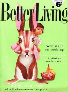 The charmingly kitschy April 1954 Easter themed cover of Better Living magazine. Vintage Comic Books, Vintage Comics, Vintage Magazines, Hoppy Easter, Easter Bunny, Easter Eggs, Living Vintage, Baby Boomer, Easter Parade