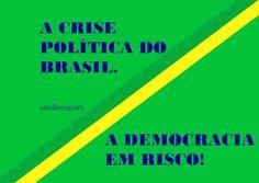 analiseagora: A crise politica do Brasil.