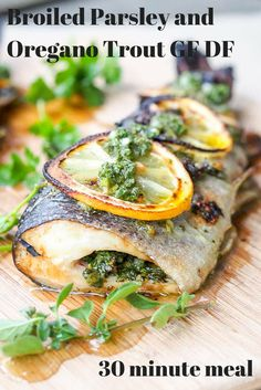 Have dinner on the table in under 30 minutes with this parsley and oregano herbed trout. Six ingredient simple recipe that makes for a perfect weeknight dinner.