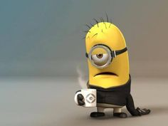 Can't be a minion without my coffee.