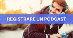 Strumentazione Podcast: cosa serve per registrare [Guida] Digital Word, Case Histories, Digital Marketing, Audio, Social Media, History, Words, Historia, Social Networks