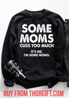 Some Mom Cuss too Much | Mom Gifts | Mom Shirts | Gifts For Mom | Gift Ideas For Mom – Fine Public T Shirts With Sayings, Mom Shirts, T Shirts For Women, Presents For Mom, Gifts For Mom, You Funny, Hilarious, Funny Messages, Funny Tees