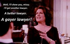I'm going to get a gayer lawyer!