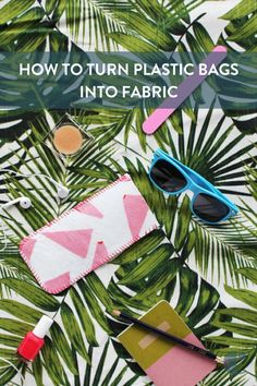 How To: Fuse Plastic Bags + Make a Sunglasses Case! How to turn old plastic bags into a flexible fabric - plus how to make a sunglasses case! Reuse Plastic Bags, Plastic Bag Crafts, Fused Plastic, Recycle Plastic Bottles, Plastic Spoons, Plastic Recycling, Soda Can Art, Upcycled Crafts, Repurposed