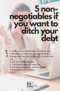 """5 things you MUST do if you REALLY want to get out of debt. Have a strong, passionate, emotional """"why"""". Be willing to examine your beliefs about money and how they've lead you to where you are. Get on a written budget. Track every penny of expenses. Get encouragement & accountability. Paying Off Student Loans, Student Loan Debt, Financial Tips, Financial Planning, College Planning, Debt Snowball Worksheet, Paying Off Credit Cards, Finance Organization, Get Out Of Debt"""